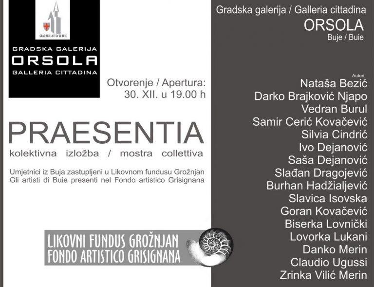 Gradska galerija Orsola Buje predstavlja: PRAESENTIA