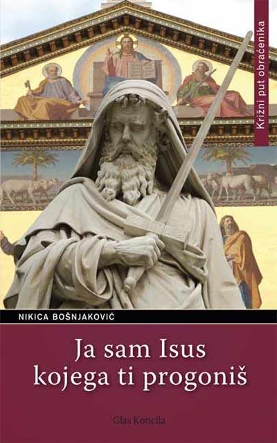 Nikica Bošnjaković: Ja sam Isus kojega ti progoniš – križni put