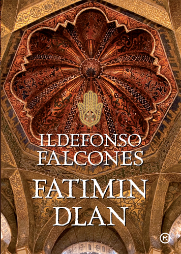 Ildefonso Falcones: FATIMIN DLAN