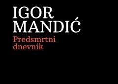 Igor Mandić: Predsmrtni dnevnik