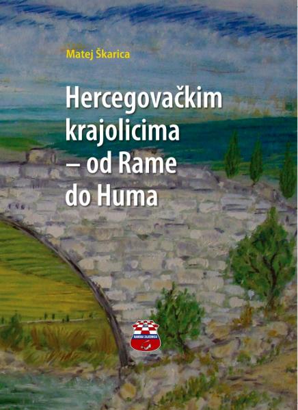 Zbirka putopisa Hercegovačkim krajolicima – od Rame do Huma