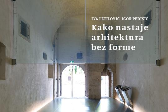 Kako nastaje arhitektura bez forme – predavanje