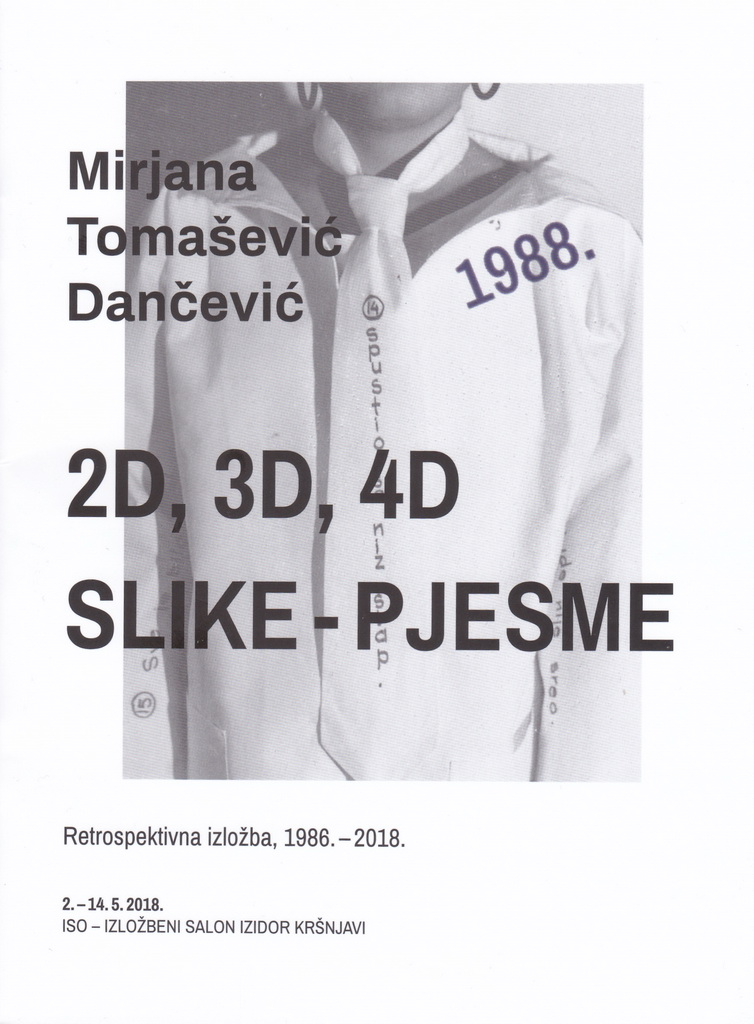 Retrospektivna izložba Mirjane Tomašević Dančević: 2D, 3D, 4D slike – pjesme / 1986.-2018.