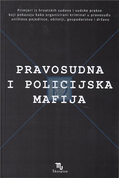 Darko Petričić: Pravosudna i policijska mafija