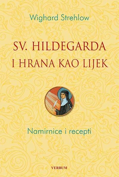 Sveta Hildegarda i hrana kao lijek – Namirnice i recepti