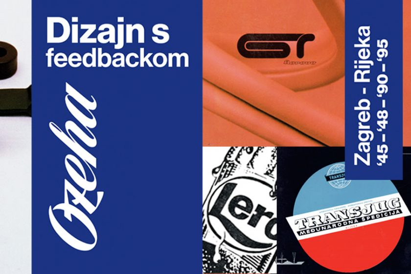 Dizajn s feedbackom – Ozeha: Zagreb – Rijeka '45-'48-'90-'95