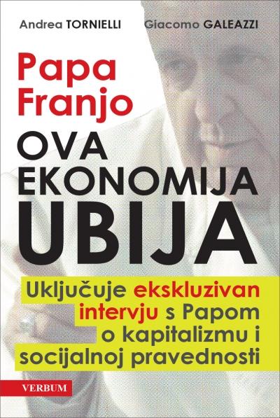 Papa Franjo – Ova ekonomija ubija