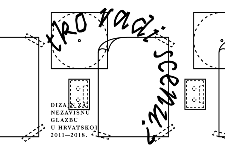 TKO RADI SCENU? — Dizajn za nezavisnu glazbu u Hrvatskoj 2011. – 2018.