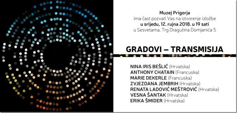 GRADOVI-TRANSMISIJA – izložba međunarodnog projekta suradnje umjetnika Zagreba i Pariza