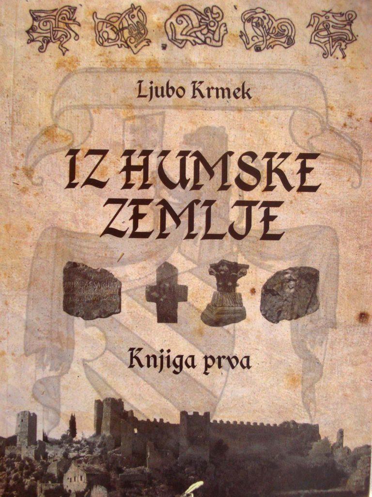 Ljubo Krmek – IZ HUMSKE ZEMLJE, Knjiga prva / Pročitajte i pogledajte knjigu!