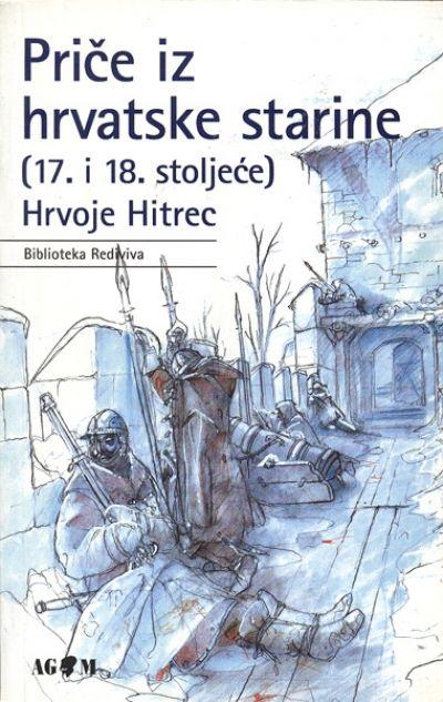 Hrvoje Hitrec – Priče iz hrvatske starine