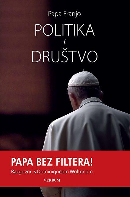 "Predstavljena nova knjiga pape Franje ""Politika i društvo"" – Papa bez filtera!"