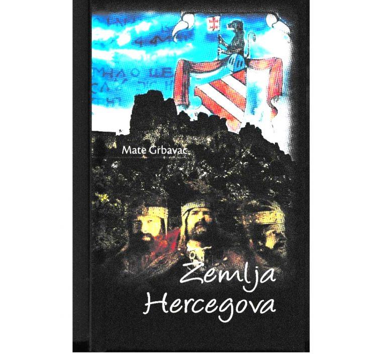 Mate Grbavac – ZEMLJA HERCEGOVA