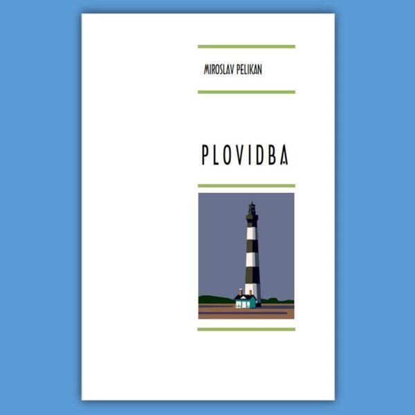 Miroslav Pelikan – PLOVIDBA / pročitajte knjigu poezije!