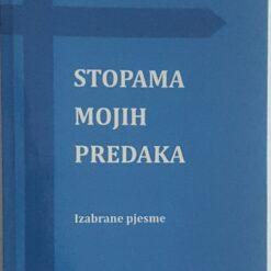 Ljubica Kolarić-Dumić –  STOPAMA MOJIH PREDAKA / pročitajte izabrane pjesme!